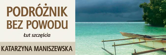 Maniszewska Podróżnik bez powodu - wywiad, nagłówek