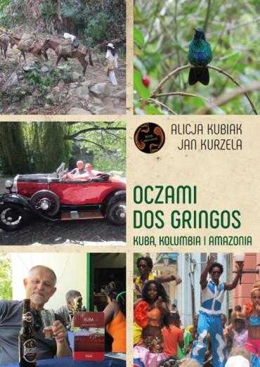 Oczami Dos Gringos. Kuba i Kolumbia