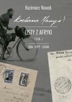 Kochana Maryś. Listy z Afryki. Tom I. Nowak Kazimierz